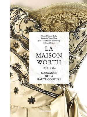"""El libro """"La Maison Worth, 1854-1954"""" (Ed. La Bibliotheque des Arts) recorre su historia y la de sus herederos."""